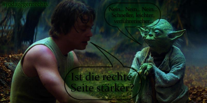 Yoda gegen Rechts: Ist die dunkle Seitestärker?