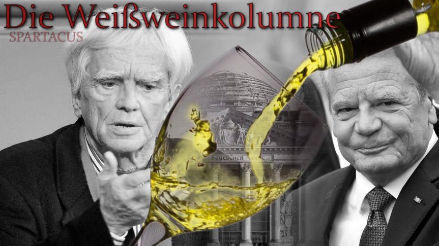 Weißweinkolumne: Warum Joachim Gaucks Pläne irrelevant sind und Christian Ströbele sein idealer Nachfolgerwäre