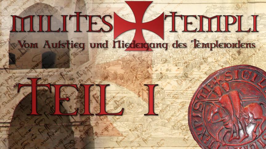 Milites Templi – Erster Teil: Gott will es! – Der erste Kreuzzug und die Anfänge der christlichenRitterschaft.